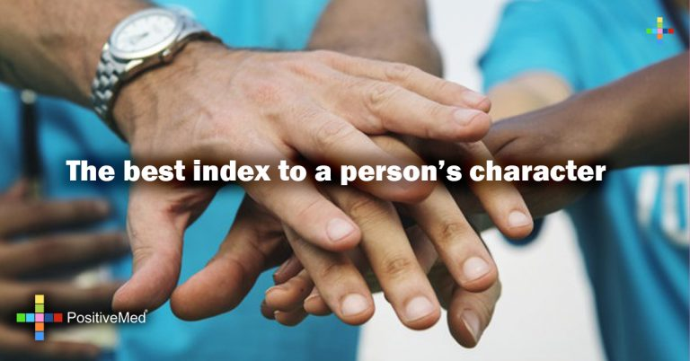 The best index to a person's character