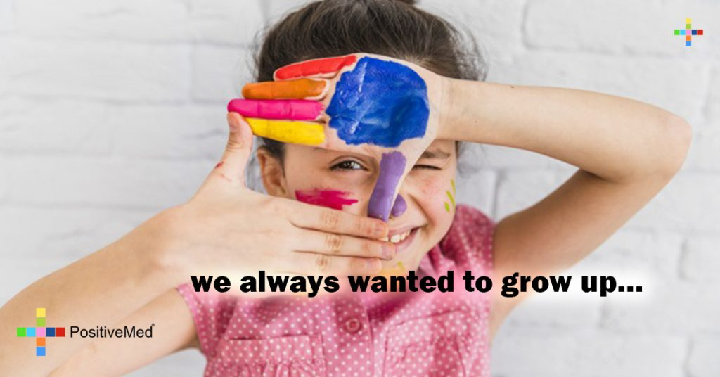 we always wanted to grow up...