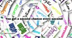 You-get-a-second-chance-every-second