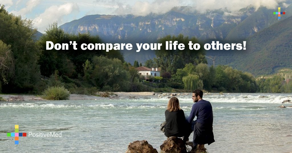 Don't compare your life to others!