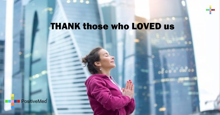 THANK those who LOVED us
