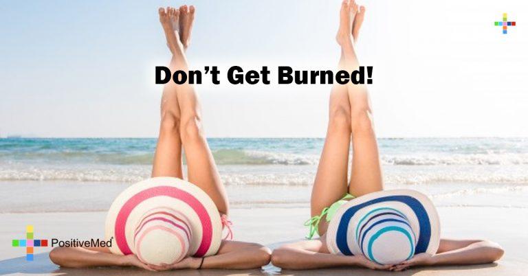 Don't Get Burned!