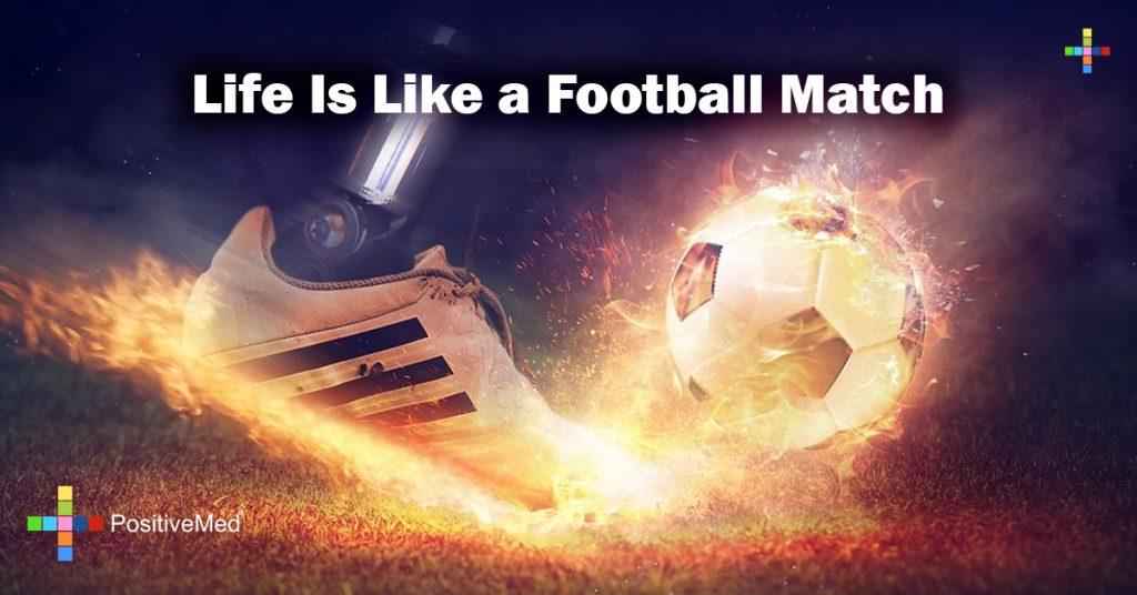 Life Is Like a Football Match