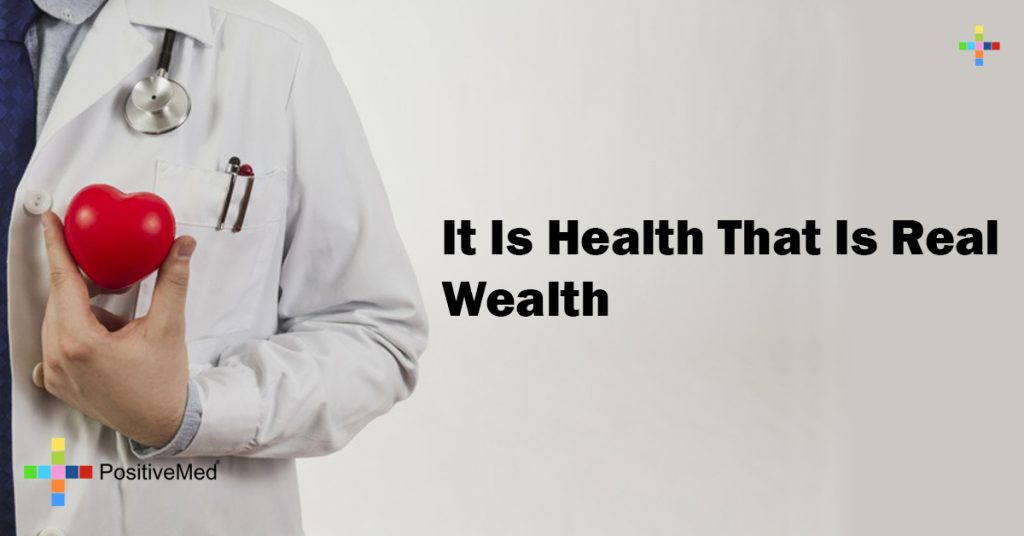 It is health that is real wealth
