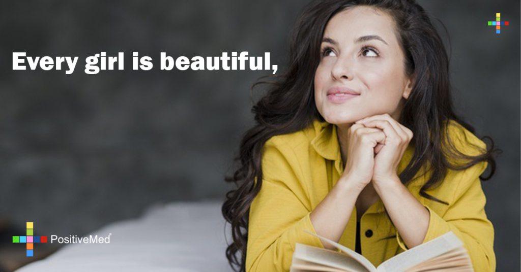 Every girl is beautiful,