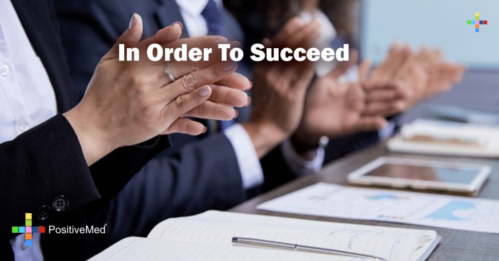 In order to succeed