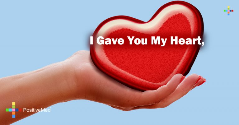 I gave you my heart,