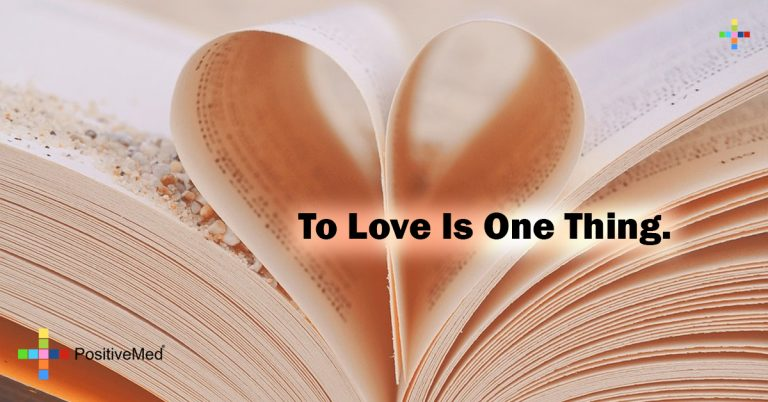 To love is one thing.