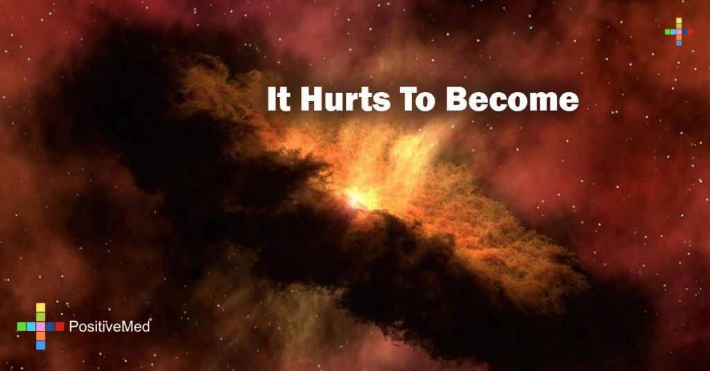It hurts to become