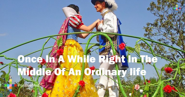 once in a while right in the middle of an ordinary life
