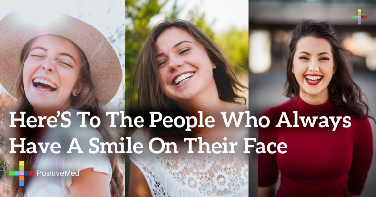 Here's to the people who always have a smile on their face
