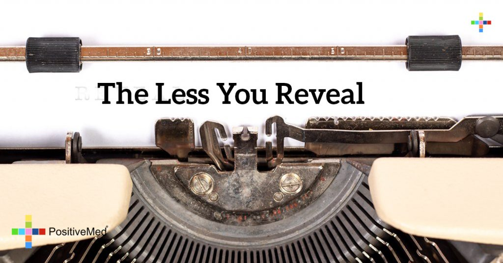 The less you reveal