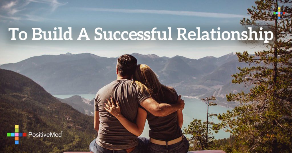 To build a successful relationship
