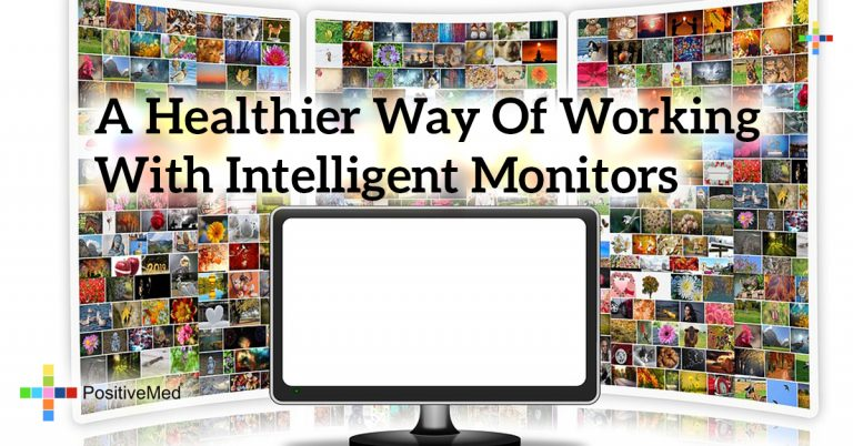 A Healthier Way of Working With Intelligent Monitors