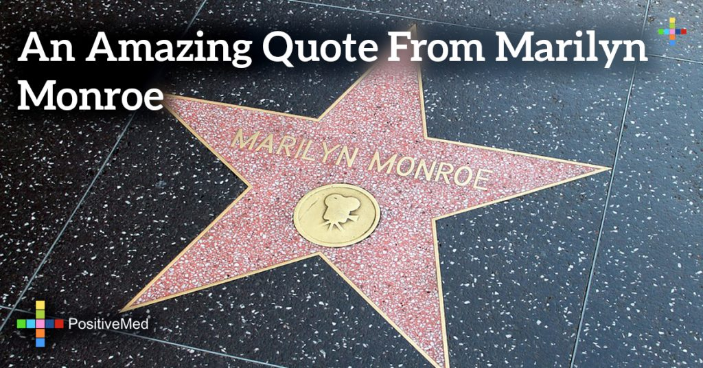 An amazing quote from Marilyn Monroe