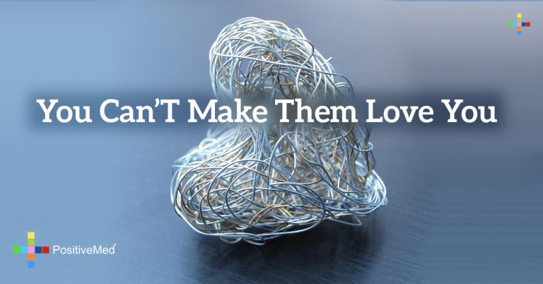 You can't make them love you