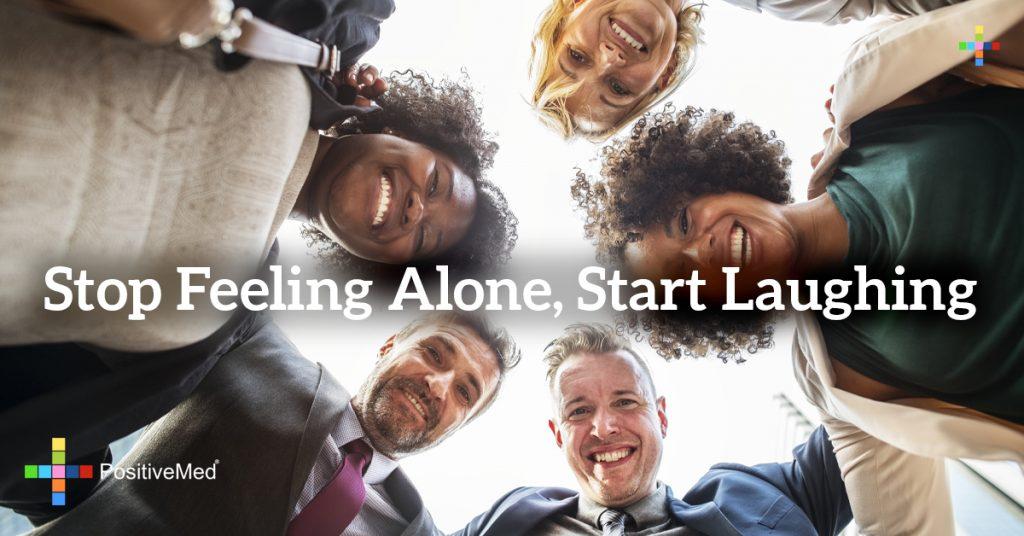 Stop feeling alone, start laughing