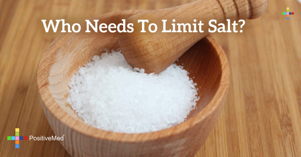 Who needs to limit salt?