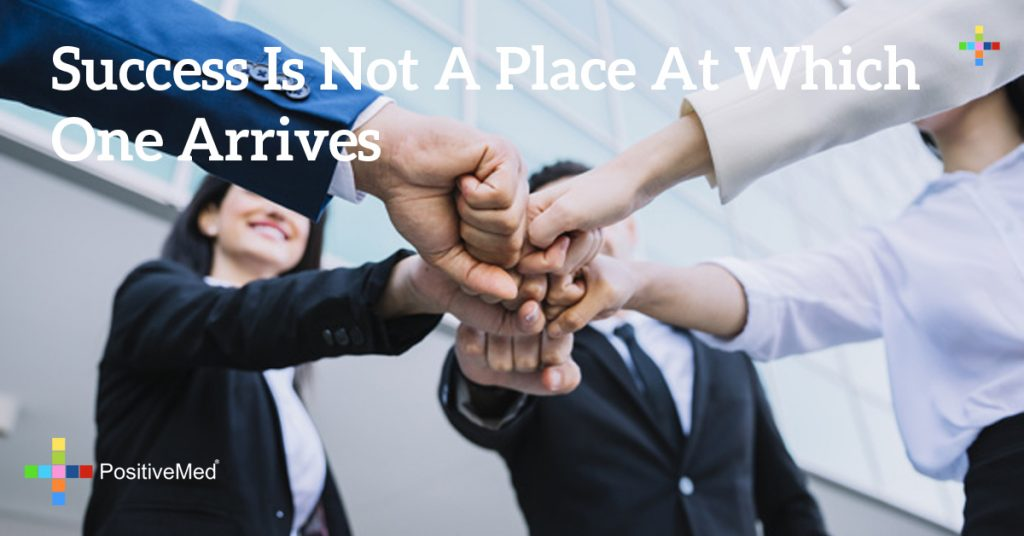 Success is not a place at which one arrives