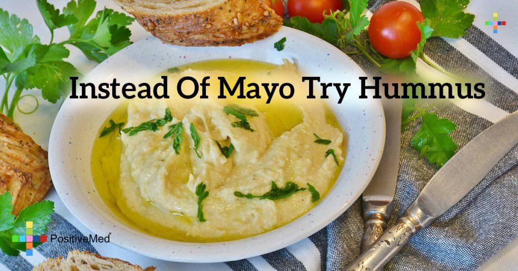 Instead of mayo try hummus