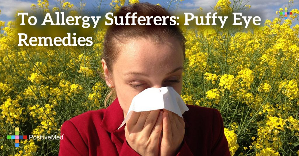 To allergy sufferers: Puffy eye remedies
