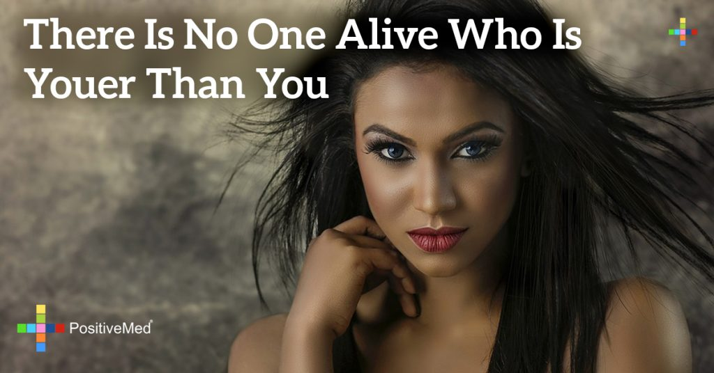 There is no one alive who is Youer than You