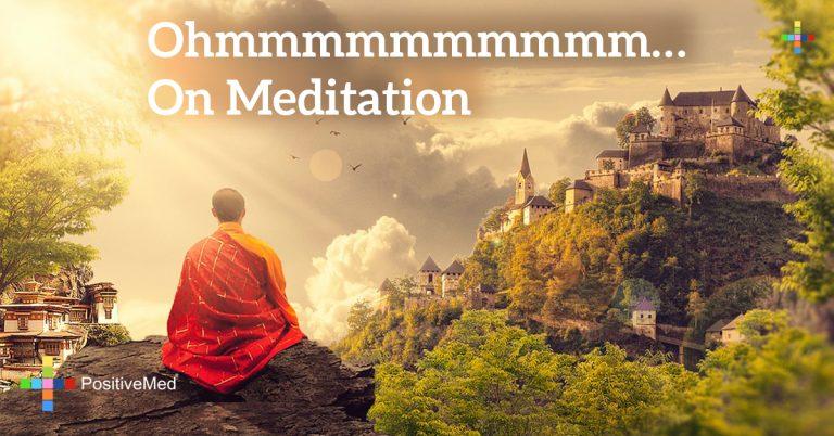 Ohmmmmmmmmmm… On Meditation