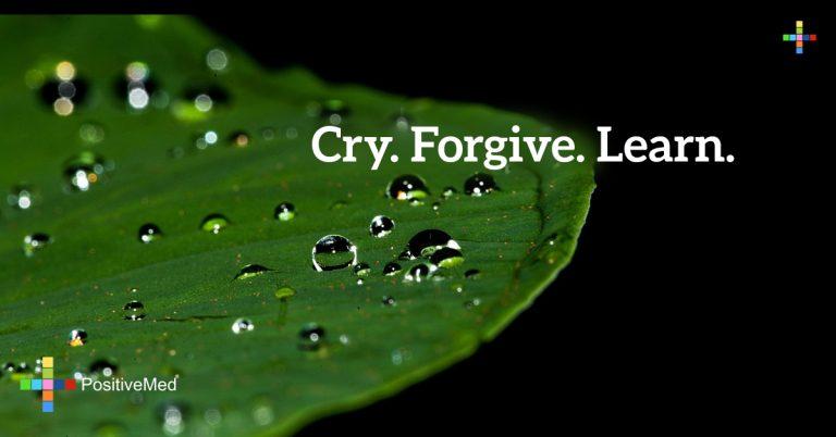 cry. forgive. learn.