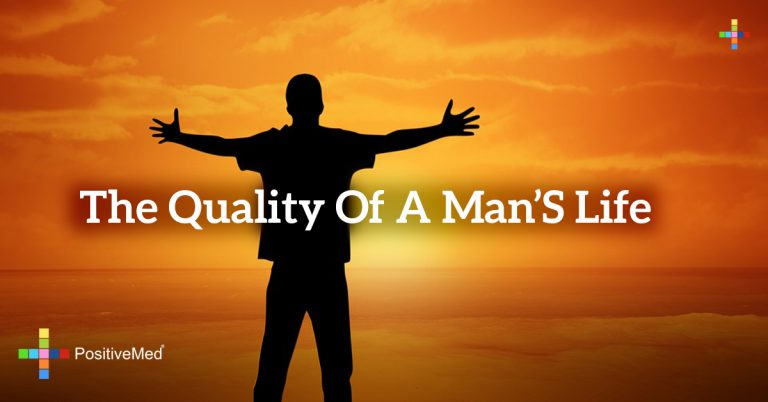 The quality of a man's life