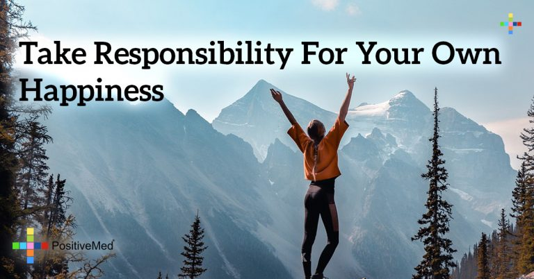 Take responsibility for your own happiness