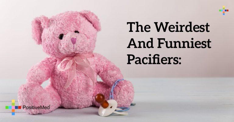 The Weirdest and Funniest Pacifiers: