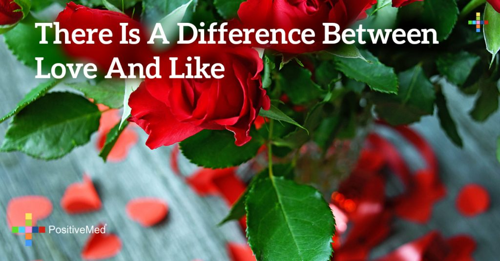 There is a difference between LOVE and LIKE
