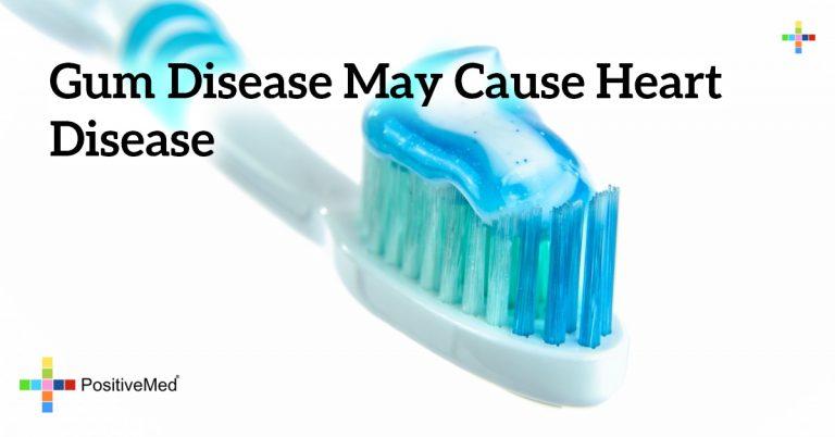 Gum disease may cause heart disease