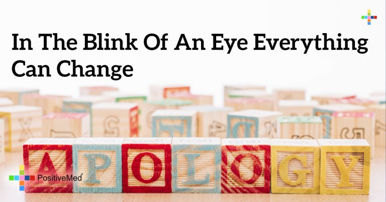 in the blink of an eye everything can change