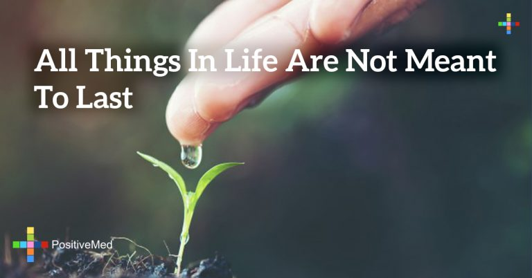 all things in life are not meant to last