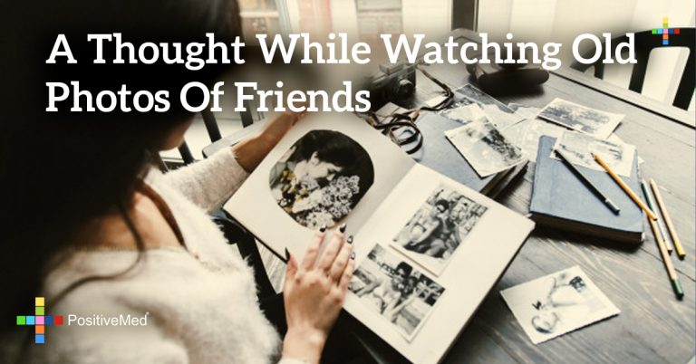 A thought while watching old photos of friends