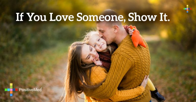 If you love someone, show it.