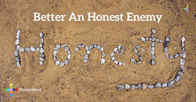 Better an honest enemy