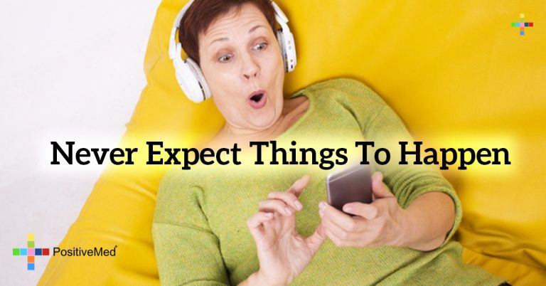 never expect things to happen