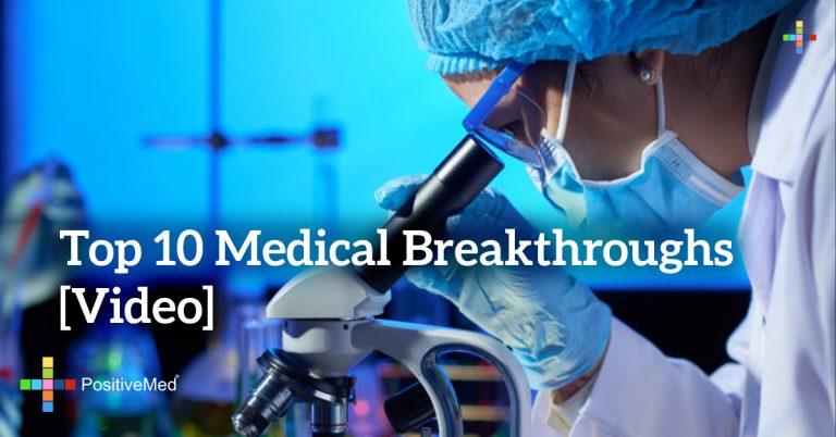 Top 10 Medical Breakthroughs [Video]