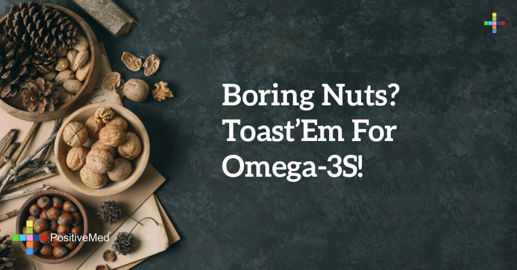 Boring nuts? Toast 'em for omega-3s!