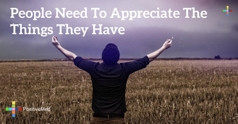 People need to appreciate the things they have