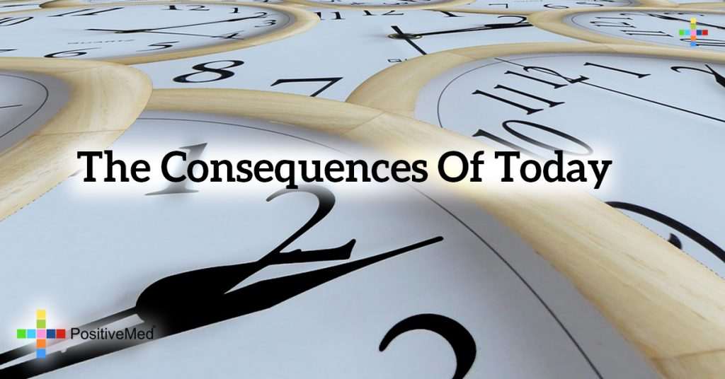 The consequences of today