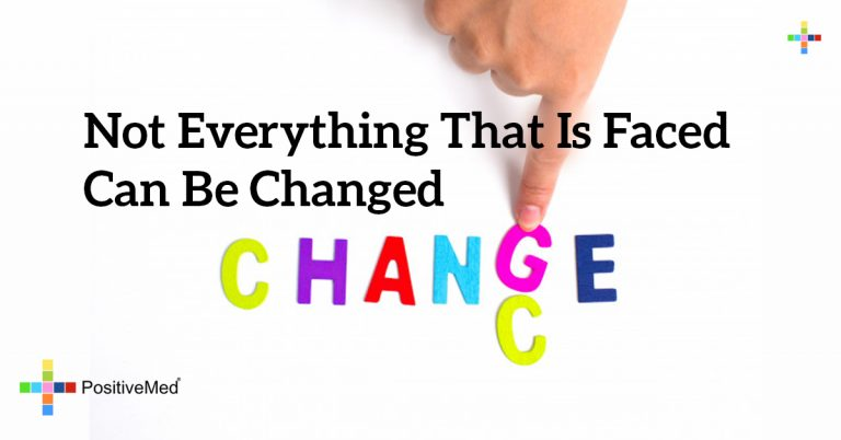 Not everything that is faced can be changed
