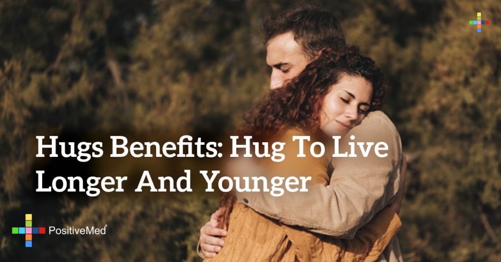 Hugs Benefits: Hug to Live Longer and Younger