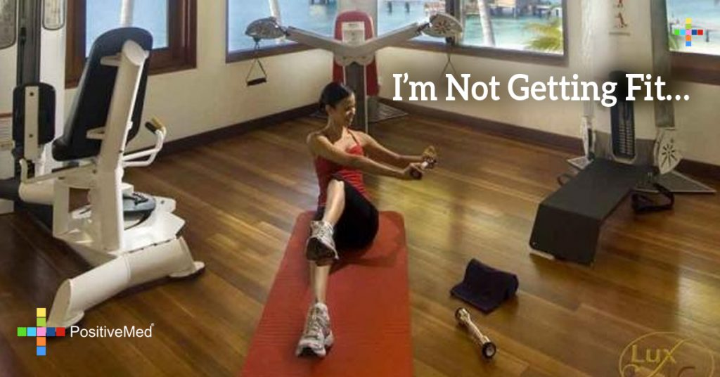 I'm Not Getting Fit...