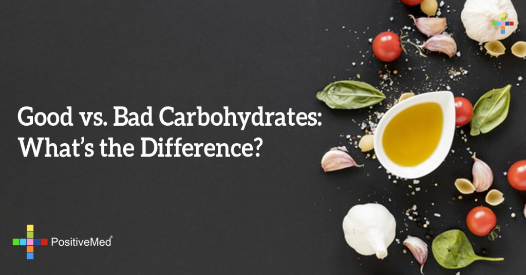 Good vs. Bad Carbohydrates: What's the Difference?