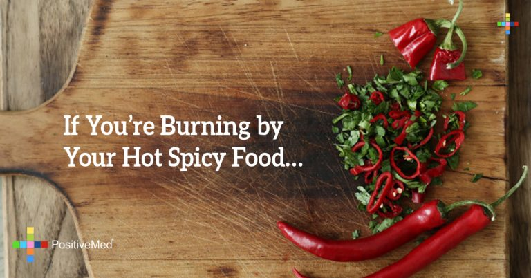 If you're burning by your hot spicy food…